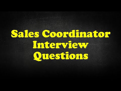sales coordinator interview questions youtube