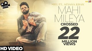 MAHI MILEYA - Miel Ft. Afsana Khan (Full Song) Latest Songs 2018 | Kytes Media