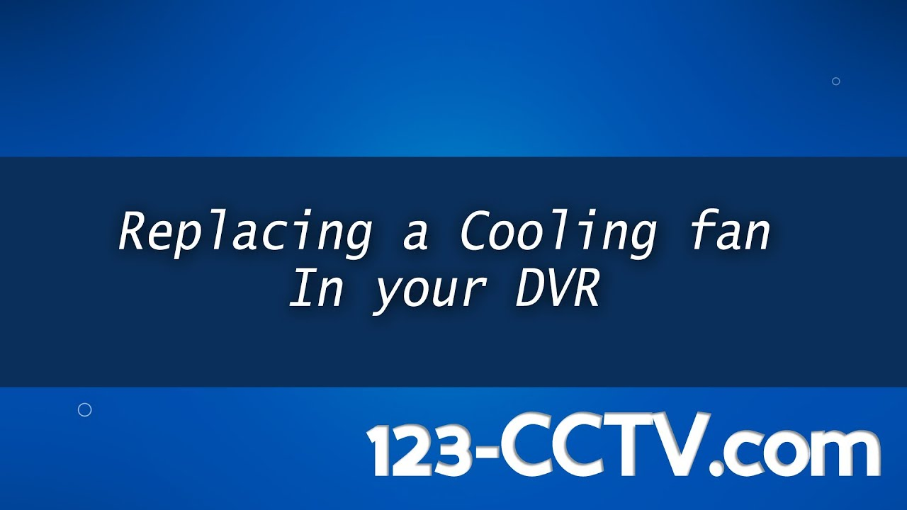 DVR Overheating Resolved: Replacing a cooling fan on your DVR