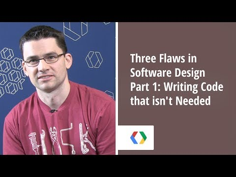 Three Flaws in Software Design - Part 1: Writing Code that isn't Needed