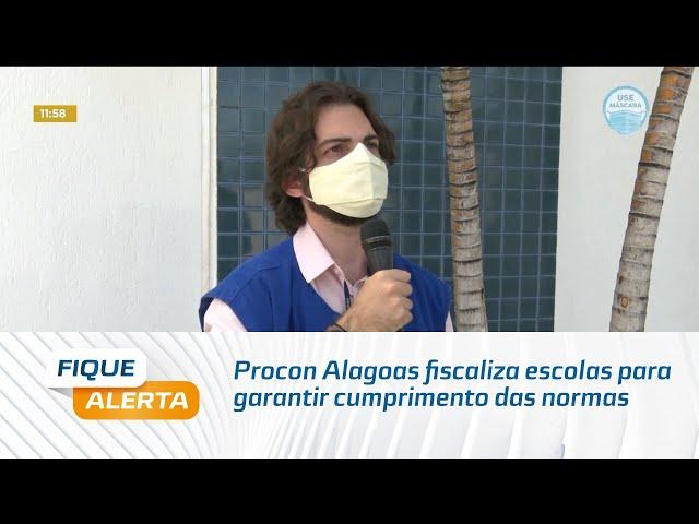 Covid-19: Procon Alagoas fiscaliza escolas para garantir cumprimento das normas de segurança