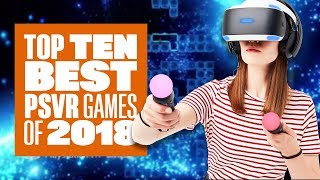 Top Ten Best PSVR Games Of 2018 - Ian's VR Corner