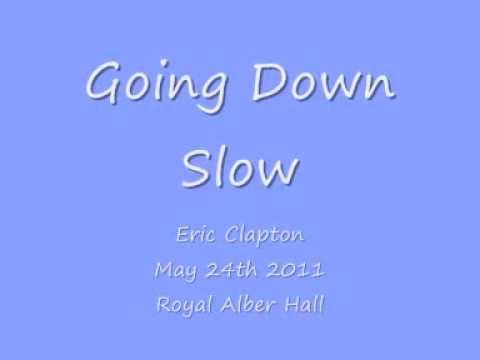 Eric Clapton - Going Down Slow - May 24, 2011 - Royal Albert Hall