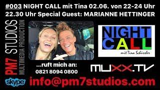 NIGHT.CALL mit Tina Schüssler #003 | LIVE | Gast: Marianne Hettinger