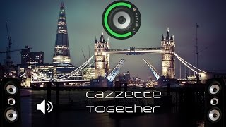 Cazzette - Together (Bass Boosted)