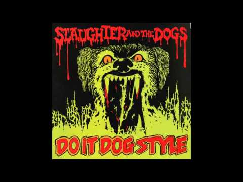 Slaughter and the Dogs - Do It Dog Style (Full Album)
