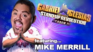 Mike Merrill - Gabriel Iglesias Presents: StandUp Revolution! (Season 3)