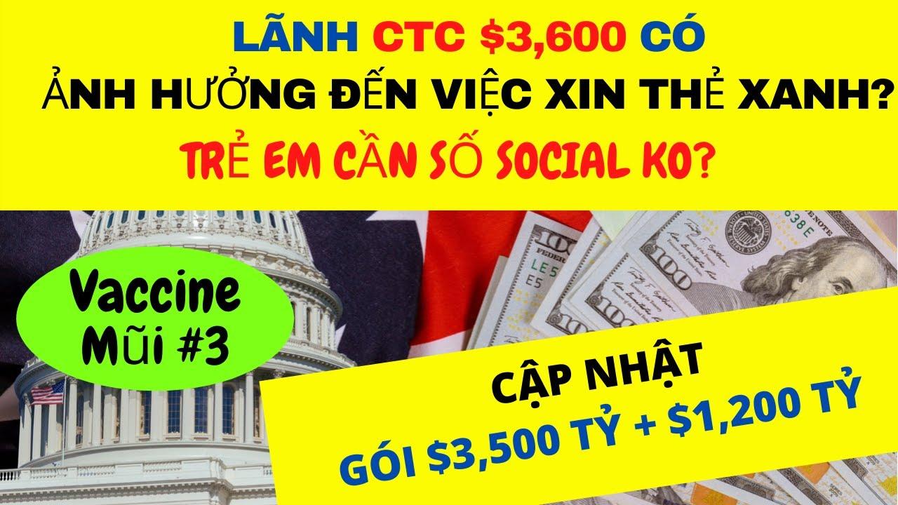 Download LÃNH CTC $3,600 của CON có ảnh hưởng THẺ XANH? GÓI $3,500 tỷ + $1,200 tỷ I CDC Vaccine #3