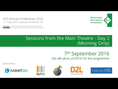 ALT Annual Conference 2016: Sessions from the Main Theatre - Day 2
