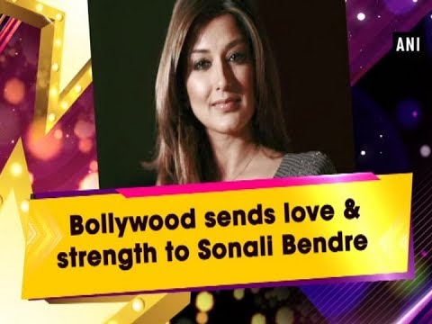 Bollywood sends love and prayers to Sonali Bendre
