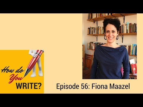 Ep. 056: Fiona Maazel on Pushing Yourself In Your Writing