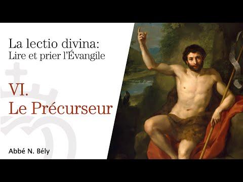 Conférences sur la Lectio divina - VI. Le précurseur - par l'abbé Nicolas Bély