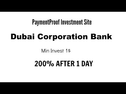 1st PaymentProof Investment Plan|| Dubai Corporation Bank|| Min Invest 1$