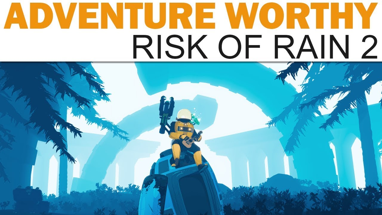 Download Risk of Rain 2 - Adventure Worthy (First Look / Impressions)