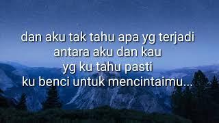 Naif ft endank soekamti - benci untuk mencinta (lirik)