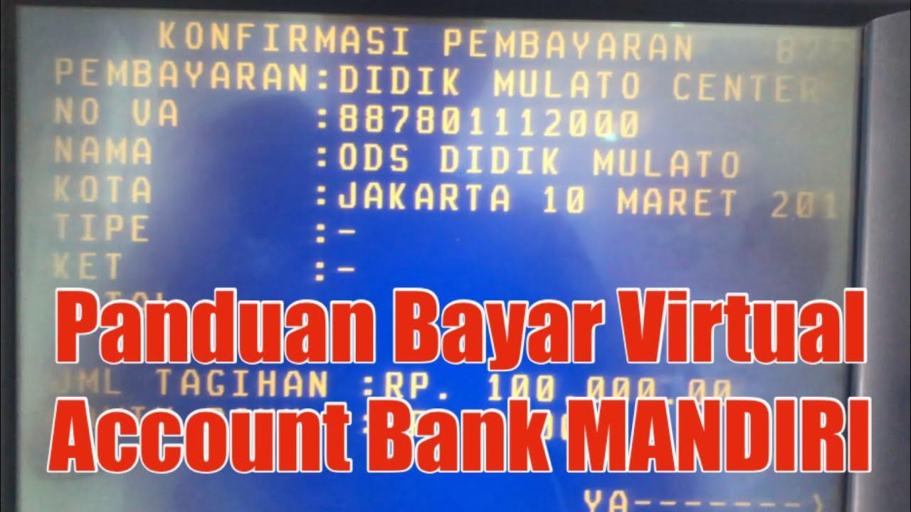 Cara Bayar Virtual Account Bank Mandiri Didik Mulato Center 88780 Youtube