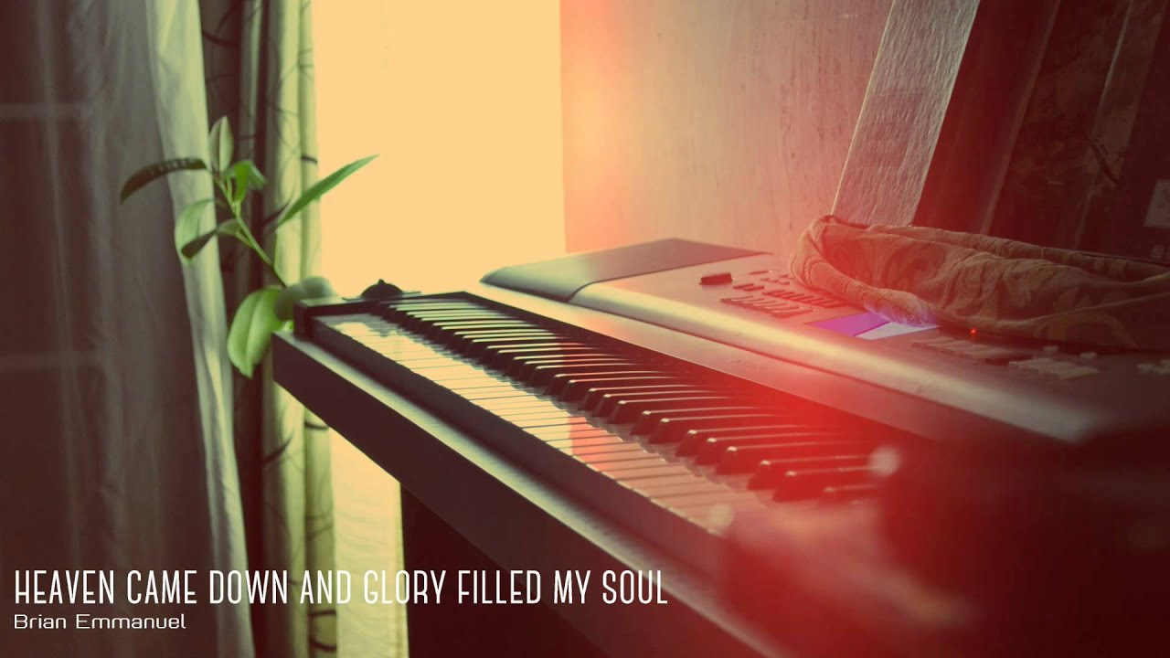 Heaven Came Down And Glory Filled My Soul Piano Chords Chordify