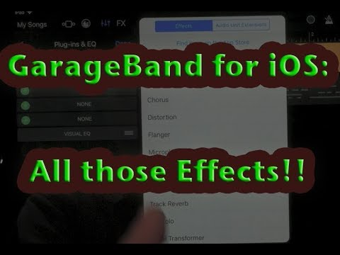 GarageBand Tutorial for iOS: All those Effects!!