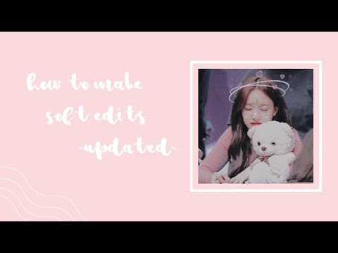 how to make soft edits -updated-