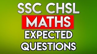 Maths/Quantitative aptitude Expected Questions for SSC CHSL 2018 | SSC CHSL exam preparation