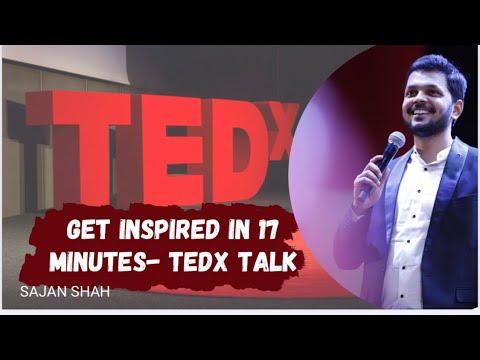 Get Inspired in 17 minutes- TEDX TALK – Youngest Motivational Speaker – Sajan Shah