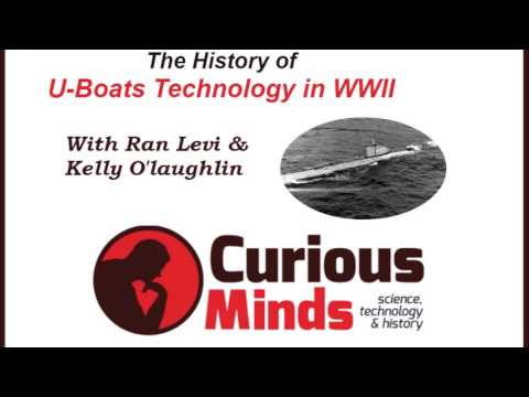 UBoats Technology in World War II, Part I - Curious Minds Podcast