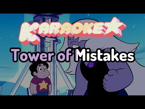 Tower of Mistakes - Steven Universe Karaoke