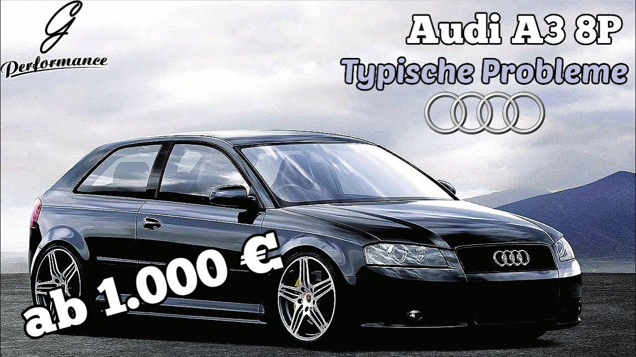 Audi A3 8P - Probleme, die man kennen sollte - Kaufberatung | G Performance
