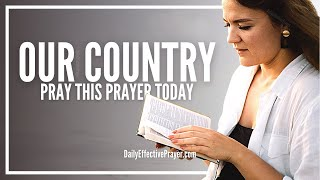 Prayer For Our Country   Powerful Prayer For The Nation and Its Leaders