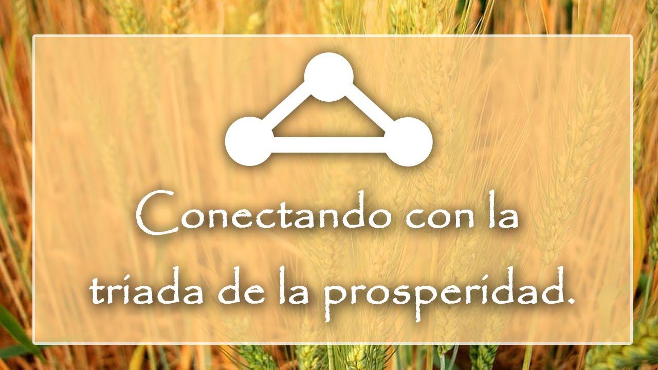 Conectando con la triada de la prosperidad.