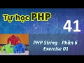 Tự học PHP - 41 PHP String - 06 Exercise 01