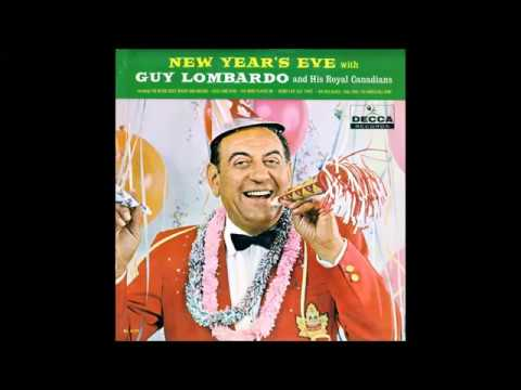 """Guy Lombardo & His Royal Canadians - """"Auld Lang Syne (Should Auld Acquaintance Be Forgot)"""""""