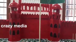 How to make a hand made New Delhi Red fort Model