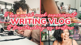 Writing Vlog: 5 Day Work Week Experiment \u0026 Time Tracking My Daily Author Routine [CC]