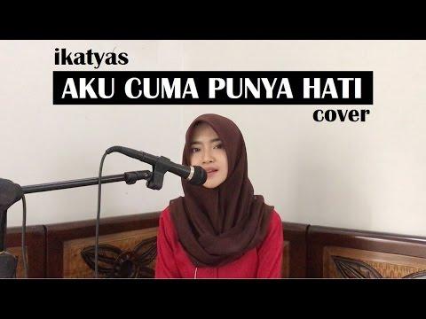 Mytha - Aku Cuma Punya Hati (cover) by IKATYAS