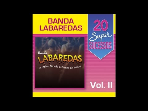 Banda Labaredas - 20 Super Sucessos Vol. 2 (Completo - Oficial)