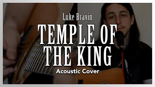 """""""Temple of the King"""" (Acoustic Rainbow Cover) - Luke Bravin"""