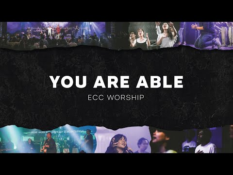You Are Able - ECC Worship (Official Lyric Video)