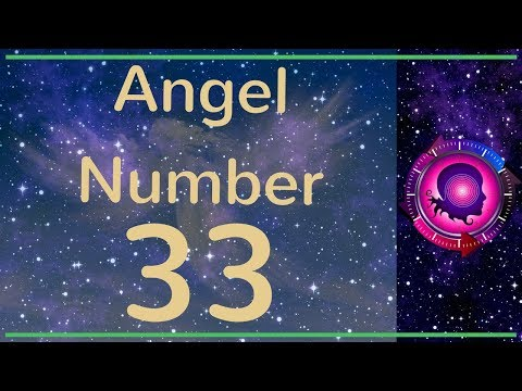 Angel Number 33: The Meanings of Angel Number 33