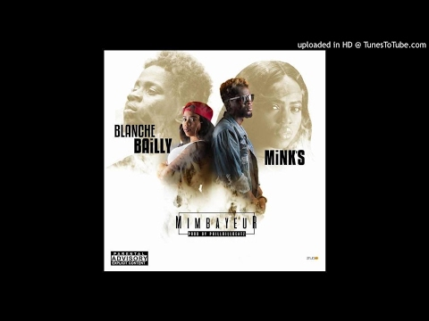 Blanche Bailly ft Mink's -  Mimbayeur