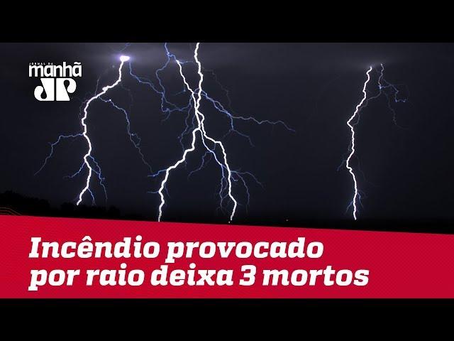 Incêndio provocado por raio deixa três pessoas mortas na Grande São Paulo