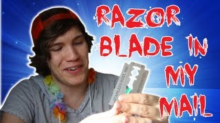 RAZOR BLADE IN MY MAIL!?