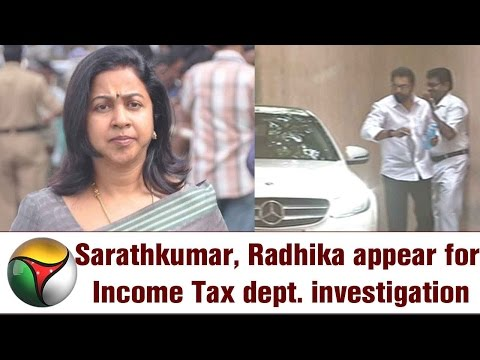 Sarathkumar, Radhika appear for Income Tax dept. investigation | Live report