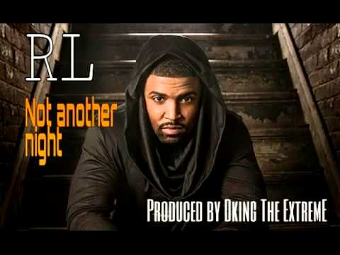 RL- Not another night produced by Dking The Extreme