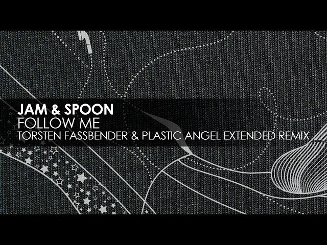 Jam & Spoon - Follow Me (Torsten Fassbender & Plastic Angel Extended Remix)