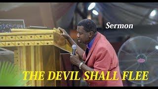 PASTOR E.A ADEBOYE SERMON | THE DEVIL SHALL FLEE