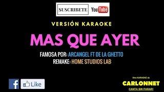 Mas que ayer - arcangel ft de la ghetto (karaoke)