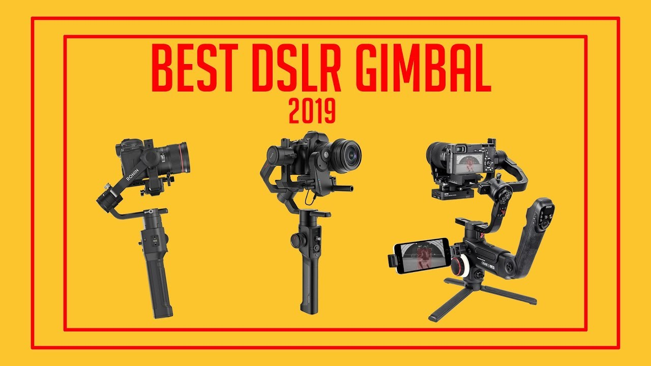 Best Gimbal For Mirrorless 2019 Best Gimbal for DSLR & Mirrorless Cameras   2019   YouTube
