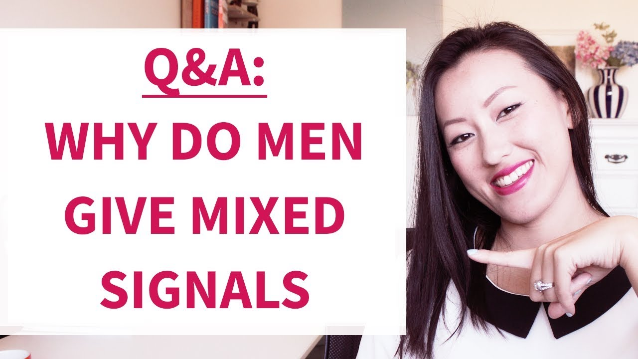 why do men give mixed signals
