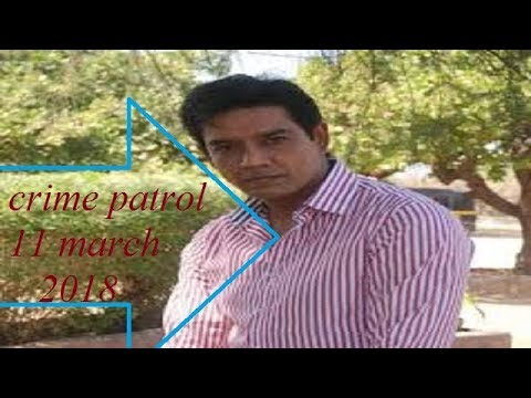 Crime patrol Dial 100 II 11 March 2018